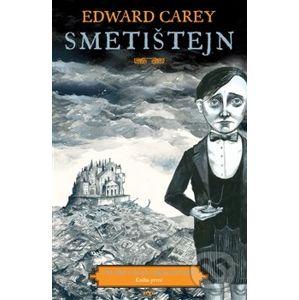 Smetištejn - Edward Carey