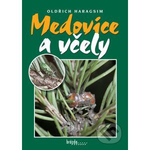 Medovice a včely - Oldřich Haragsim