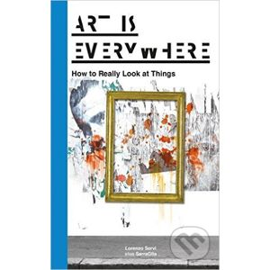 Art is Everywher - Lorenzo Servi