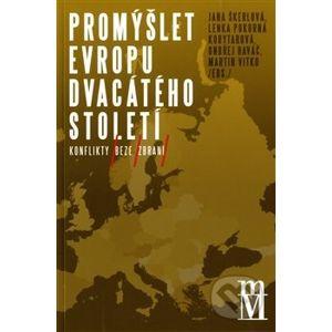 Promýšlet Evropu dvacátého století - Jana Škerlová
