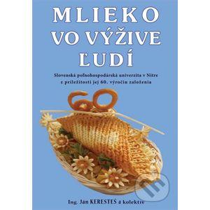 Mlieko vo výžive ľudí - Ján Keresteš a kolektív