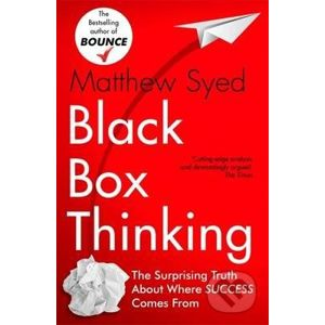 Black Box Thinking - Matthew Syed