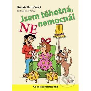 Jsem těhotná, ne nemocná! - Renata Petříčková