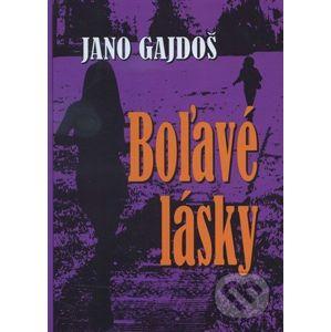 Boľavé lásky - Jano Gajdoš