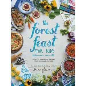 The Forest Feast for Kids - Erin Gleeson