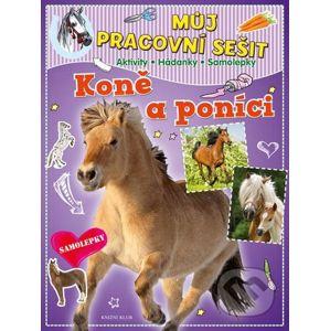 Můj pracovní sešit: Koně a poníci - Knižní klub