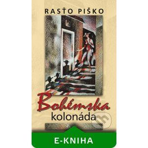 Bohémska kolonáda - Rasťo Piško