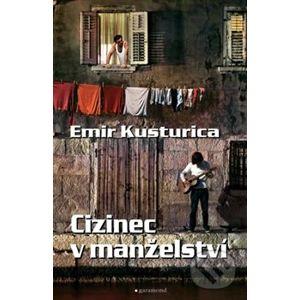 Cizinec v manželství - Emir Kusturica
