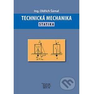 Technická mechanika - Oldřich Šámal
