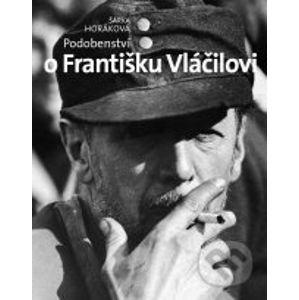 Podobenství o Františku Vláčilovi - Šárka Horáková