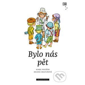 Bylo nás pět - Karel Poláček, Helena Zmatlíková (ilustrácie)