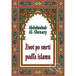 Život po smrti podľa islamu - Abdulwahab Al-Sbenaty