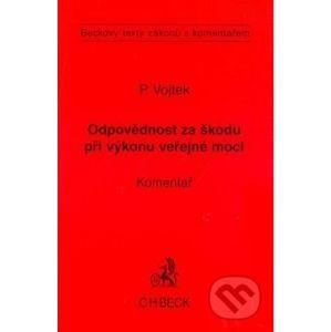 Odpovědnost za škodu při výkonu veřejné moci - Petr Vojtek