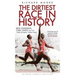 The Dirtiest Race in History - Richard Moore