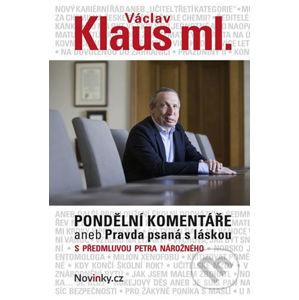 Pondělní komentáře aneb Pravda psaná s láskou - Václav Klaus ml.