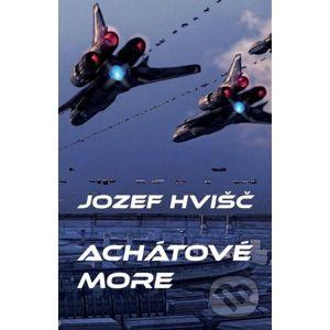 Achátové more - Jozef Hvišč