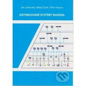 Distribuované systémy riadenia - Ján Jadlovský