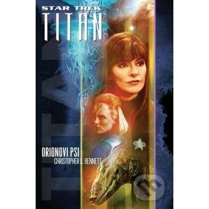 Star Trek Titan: Orionovi psi - Christopher L. Bennett