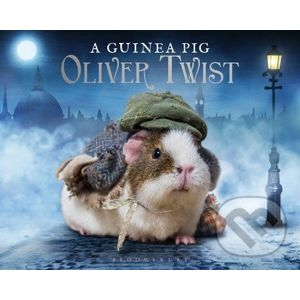 A Guinea Pig Oliver Twist - Alex Goodwin, Charles Dickens, Tess Newall