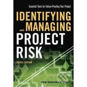 Identifying and Managing Project Risk - Tom Kendrick