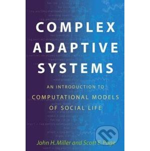 Complex Adaptive Systems - John H. Miller, Scott E. Page