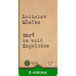 Smrť sa volá Engelchen - Ladislav Mňačko