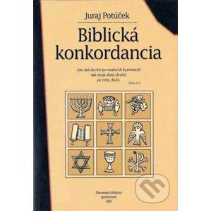 Biblická konkordancia - Juraj Potúček