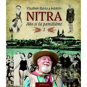 Nitra: Ako si ťa pamätáme - Vladimír Bárta
