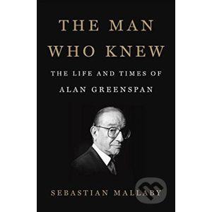The Man Who Knew - Sebastian Mallaby