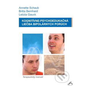Kognitívne-psychoedukačná liečba bipolárnych porúch - Annette Schaub, Britta Bernhard, Letizia Gauck