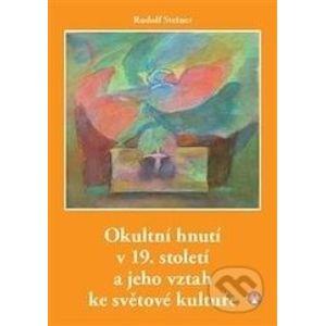 Okultní hnutí v 19. století a jeho vztah ke světové kultuře - Rudolf Steiner