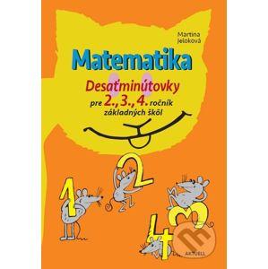 Matematika: Desaťminútovky - Martina Jeloková