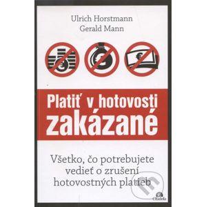 Platiť v hotovosti zakázané - Ulrich Horstmann, Gerald Mann