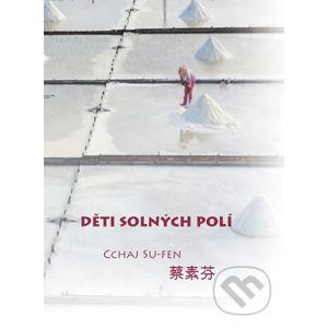 Děti solných polí - Cchaj Su-fen