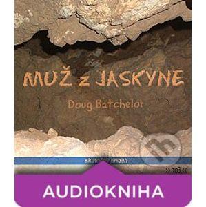 Muž z jaskyne - Doug Batchelor