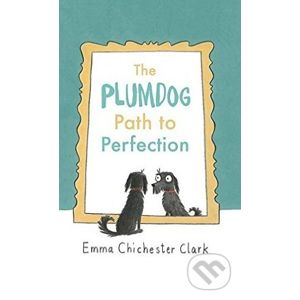 The Plumdog Path to Perfection - Emma Chichester Clark