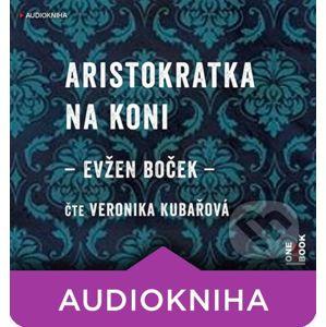 Aristokratka na koni (audiokniha) - Evžen Boček