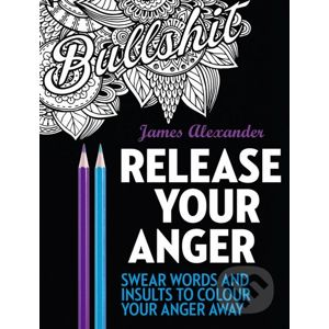 Release Your Anger - James Alexander
