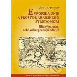 Evropská unie a prostor arabského Středomoří - Michael Brtínský