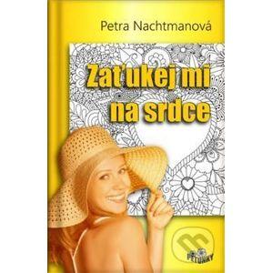 Zaťukej mi na srdce - Petra Nachtmanová