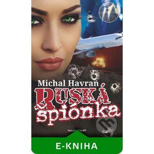 Ruská špiónka - Michal Havran st.