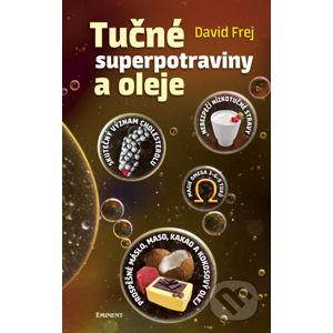 Tučné superpotraviny a oleje - David Frej