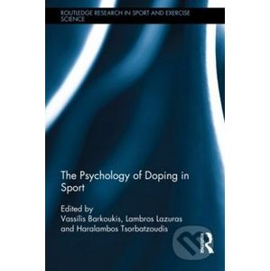 The Psychology of Doping in Sport - Vassilis Barkoukis
