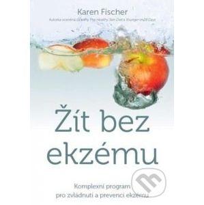 Žít bez ekzému - Karen Fischer