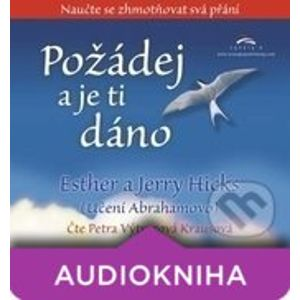 Požádej a je ti dáno (audiokniha) - Esther Hicks, Jerry Hicks