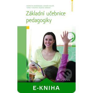 Základní učebnice pedagogiky - Markéta Dvořáková, Zdeněk Kolář, Ivana Tvrzová, Růžena Váňová