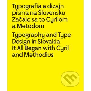 Typografia a dizajn písma na Slovensku /Typography and Type Design in Slovakia - Kolektív autorov