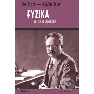 Fyzika za první republiky - Ivo Kraus, Štefan Zajac