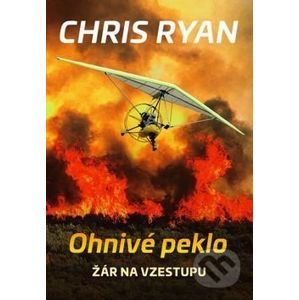 Ohnivé peklo - Chris Ryan