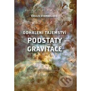 Odhalení tajemství podstaty gravitace - Montanex